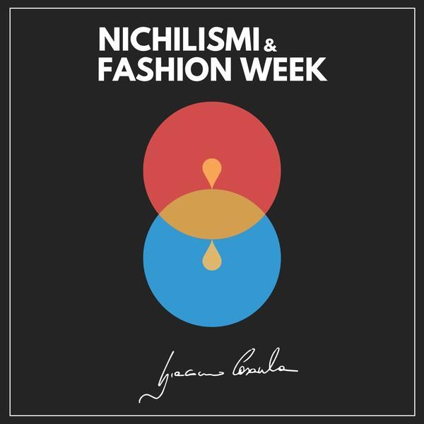 CD NICHILISMI E FASHION WEEK CASAULA